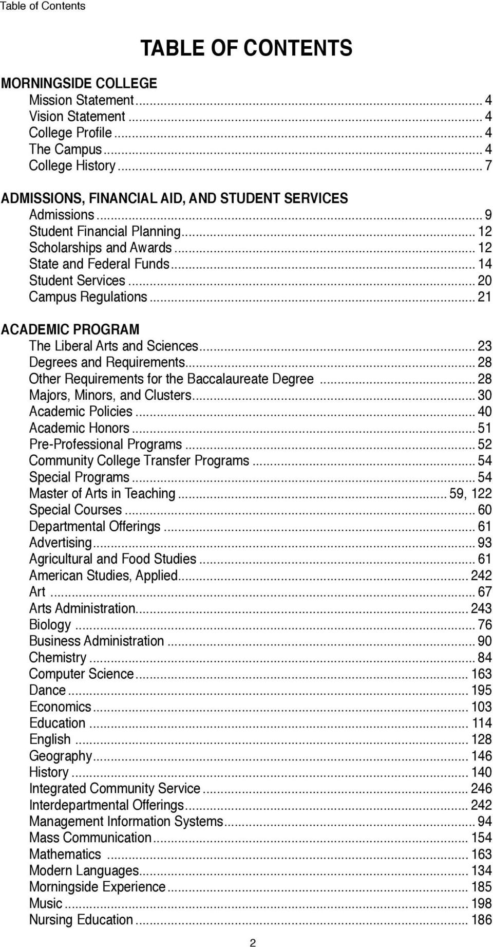 .. 20 Campus Regulations... 21 ACADEMIC PROGRAM The Liberal Arts and Sciences... 23 Degrees and Requirements... 28 Other Requirements for the Baccalaureate Degree... 28 Majors, Minors, and Clusters.