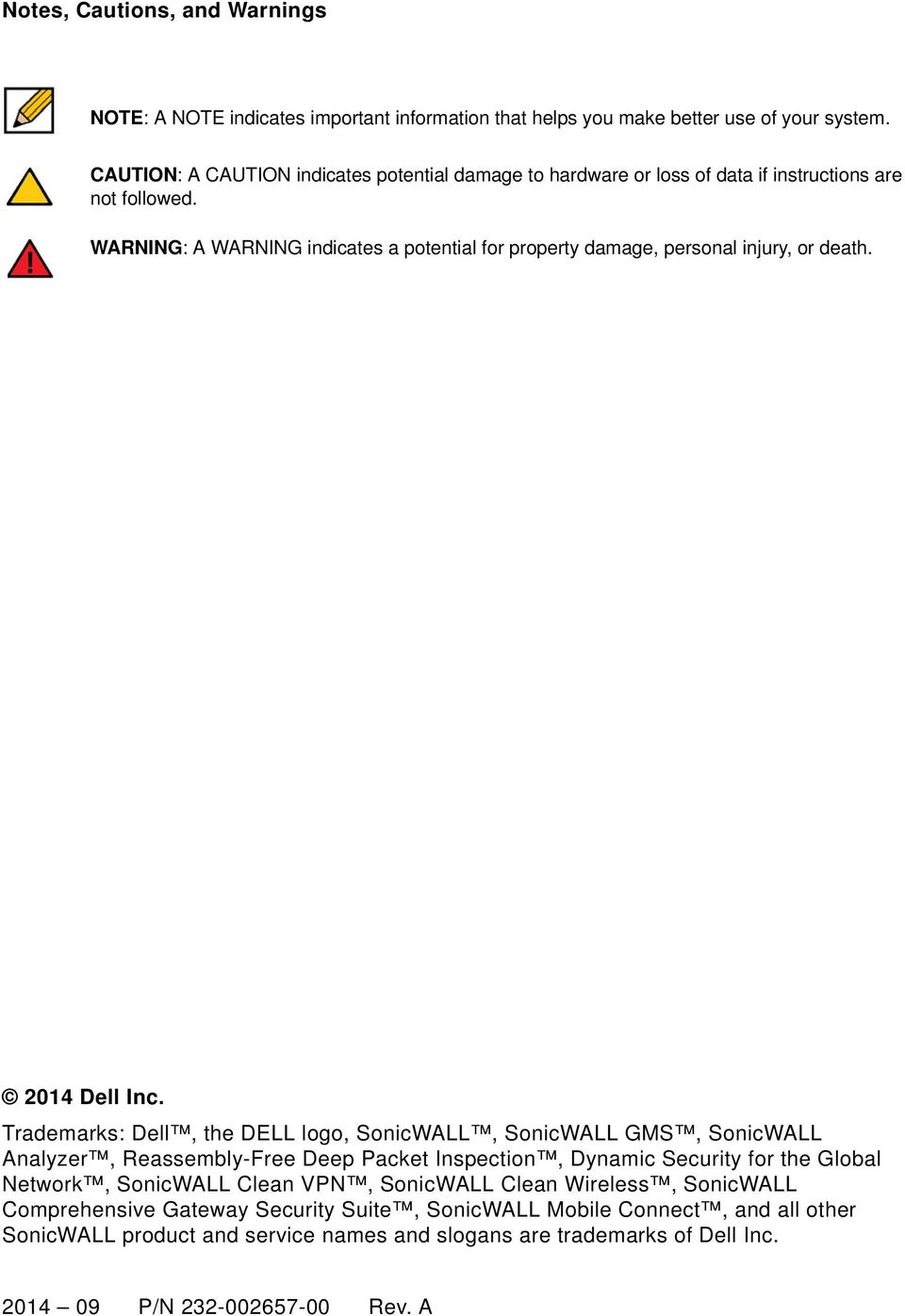 WARNING: A WARNING indicates a potential for property damage, personal injury, or death. 2014 Dell Inc.