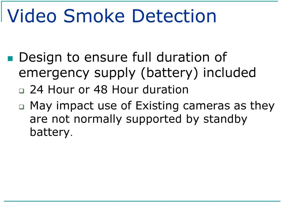 Hour duration May impact use of Existing cameras as