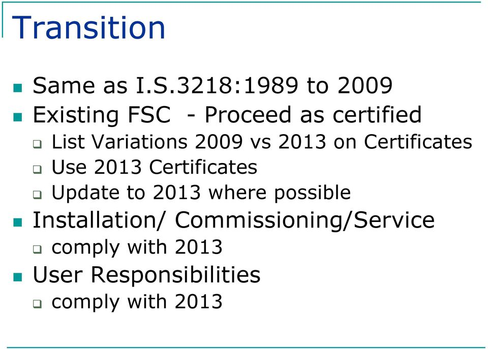 3218:1989 to 2009 Existing FSC - Proceed as certified List