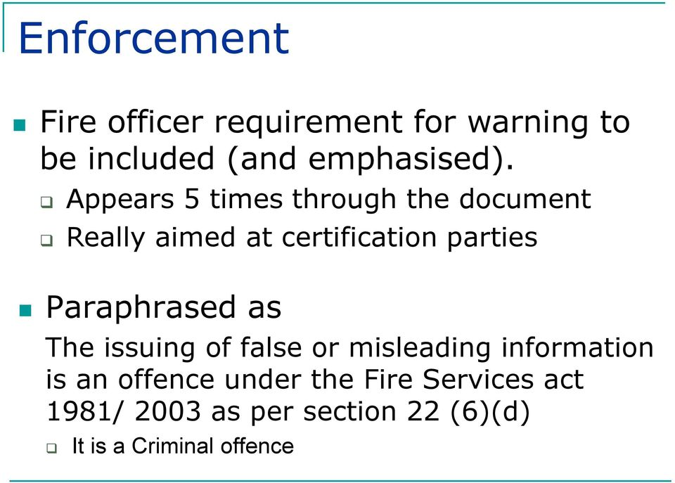 under the Fire Services act 1981/ 2003 as per section 22 (6)(d) Appears 5 times