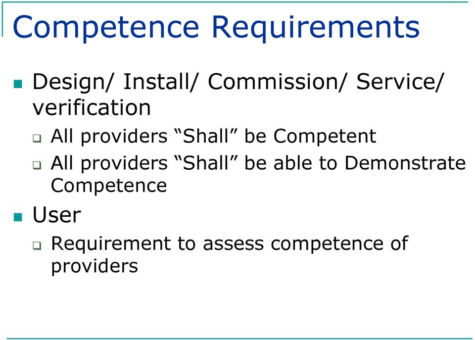 Competent All providers Shall be able to Demonstrate