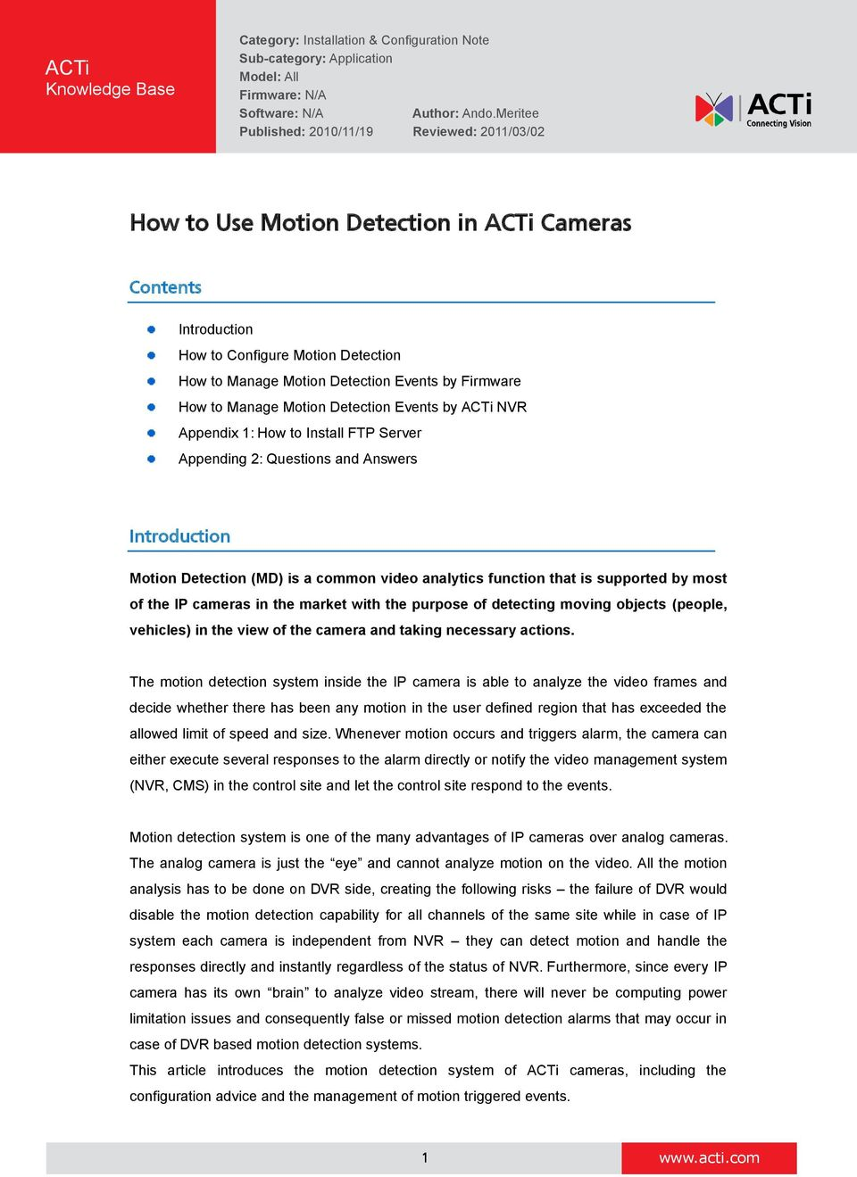 Firmware How to Manage Motion Detection Events by ACTi NVR Appendix 1: How to Install FTP Server Appending 2: Questions and Answers Introduction Motion Detection (MD) is a common video analytics