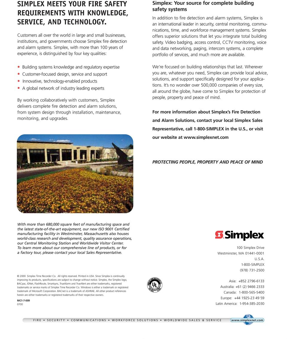 Simplex, with more than 100 years of experience, is distinguished by four key qualities: Building systems knowledge and regulatory expertise Customer-focused design, service and support Innovative,