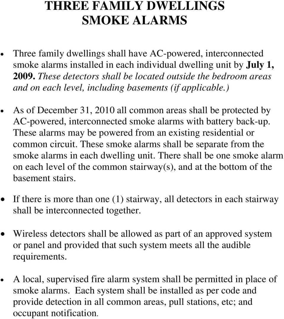 ) As of December 31, 2010 all common areas shall be protected by AC-powered, interconnected smoke alarms with battery back-up.