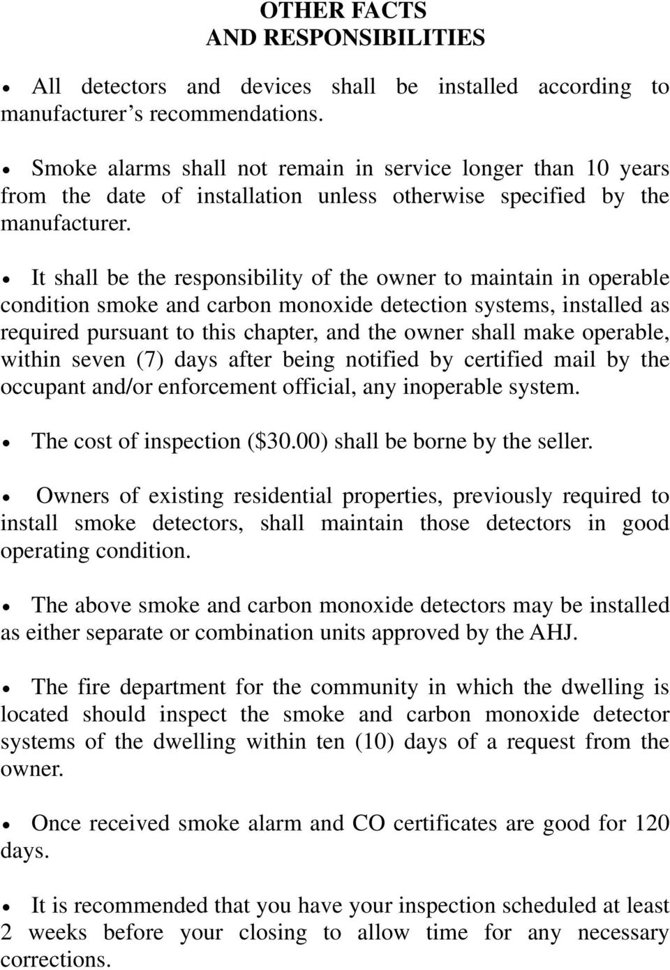 It shall be the responsibility of the owner to maintain in operable condition smoke and carbon monoxide detection systems, installed as required pursuant to this chapter, and the owner shall make