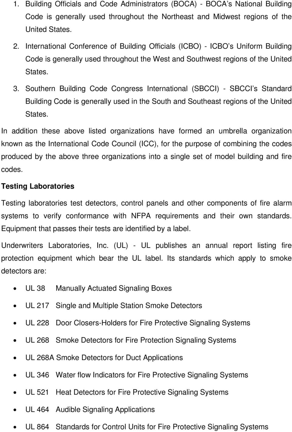 Southern Building Code Congress International (SBCCI) - SBCCI s Standard Building Code is generally used in the South and Southeast regions of the United States.