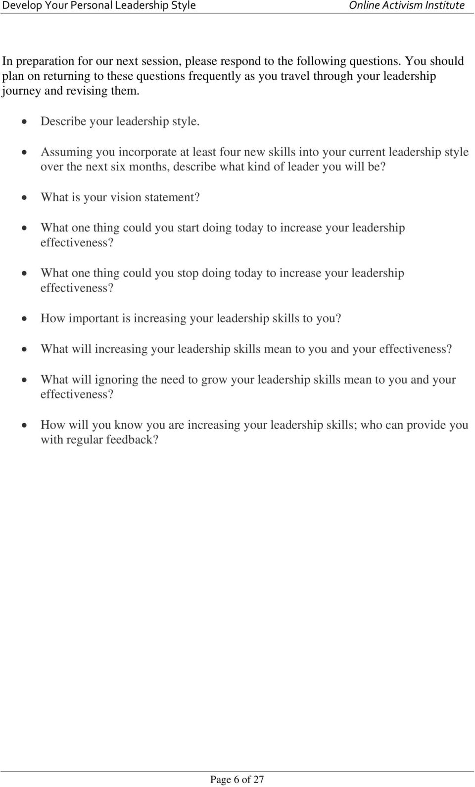 Assuming you incorporate at least four new skills into your current leadership style over the next six months, describe what kind of leader you will be? What is your vision statement?