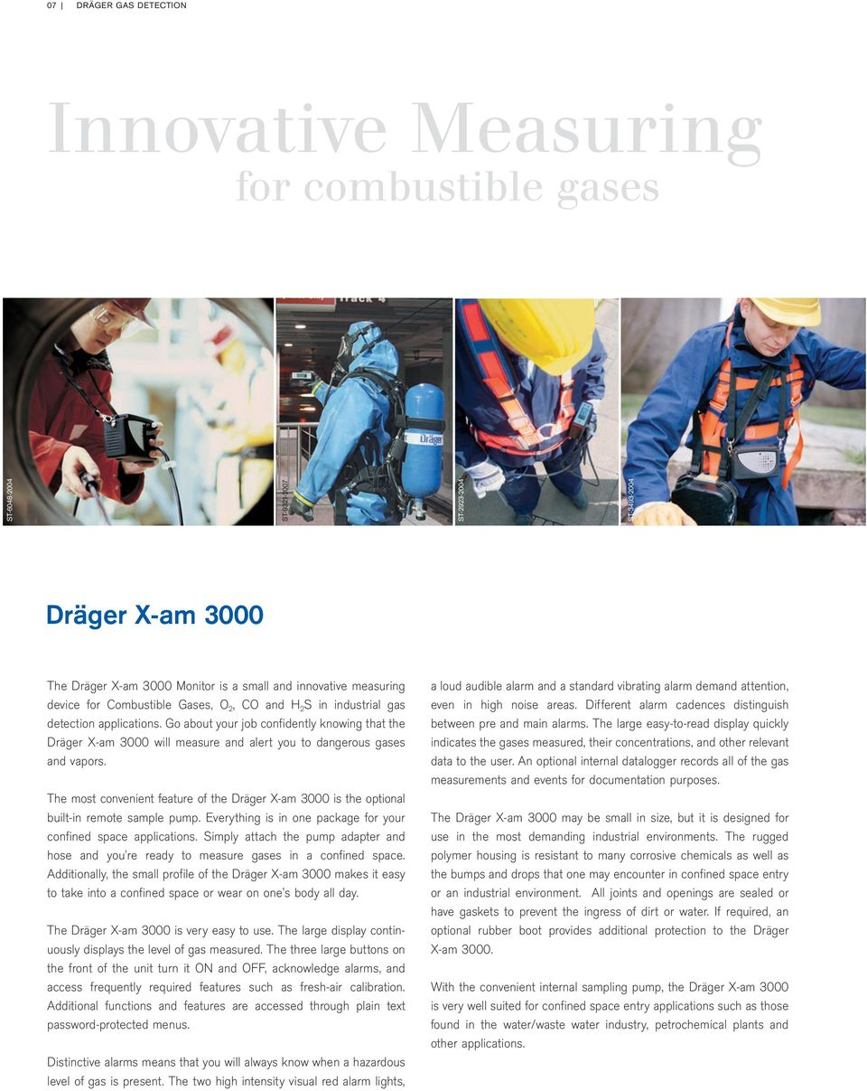Go about your job confidently knowing that the Dräger X-am 3000 will measure and alert you to dangerous gases and vapors.