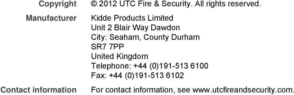 Kidde Products Limited Unit 2 Blair Way Dawdon City: Seaham, County Durham