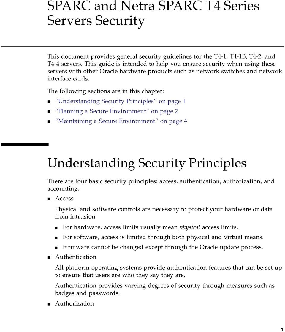The following sections are in this chapter: Understanding Security Principles on page 1 Planning a Secure Environment on page 2 Maintaining a Secure Environment on page 4 Understanding Security