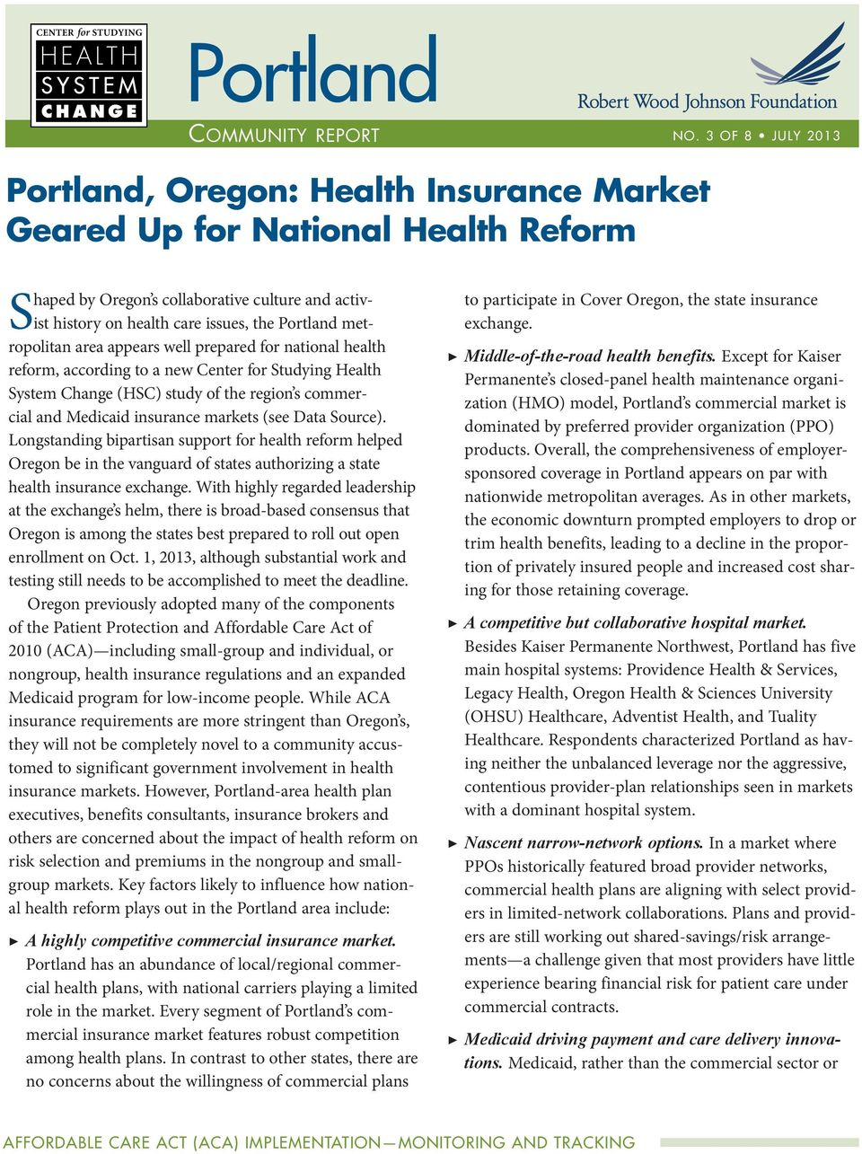metropolitan area appears well prepared for national health reform, according to a new Center for Studying Health System Change (HSC) study of the region s commercial and Medicaid insurance markets
