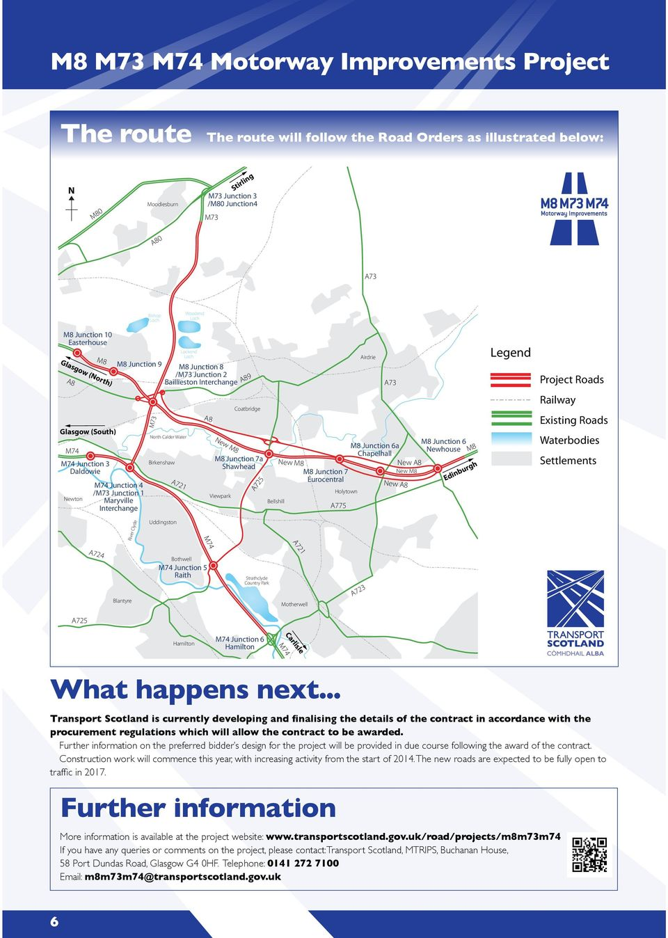 /M73 Junction 2 Baillieston Interchange A8 New M8 A89 Coatbridge M8 Junction 7a Shawhead Viewpark A725 Bellshill A775 Airdrie A73 New M8New M8 M8 Junction 7 Eurocentral Holytown M8 Junction 6a