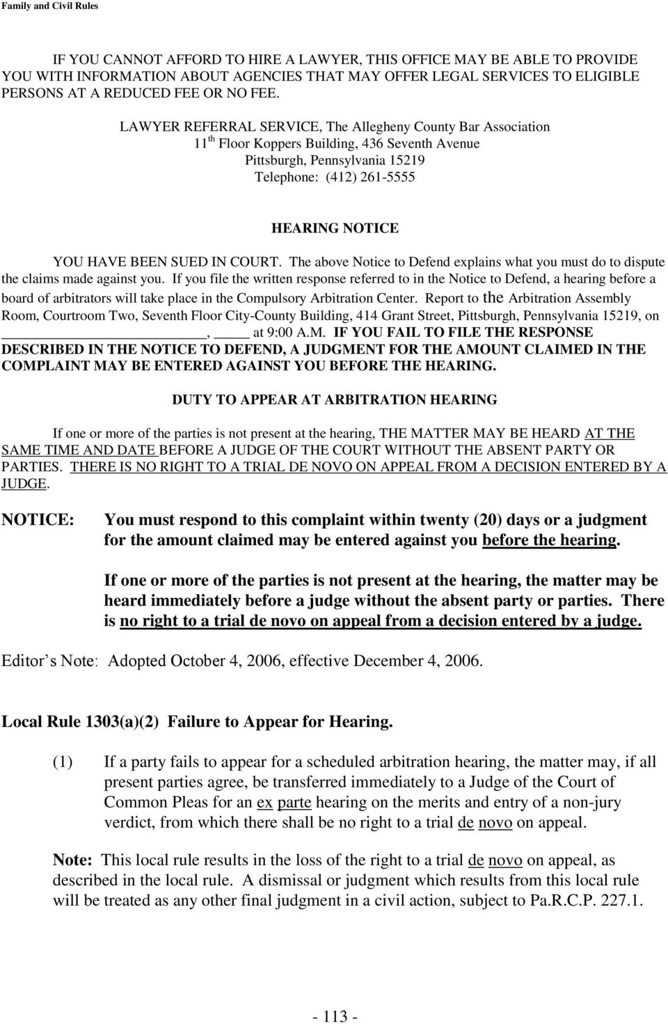 SUED IN COURT. The above Notice to Defend explains what you must do to dispute the claims made against you.