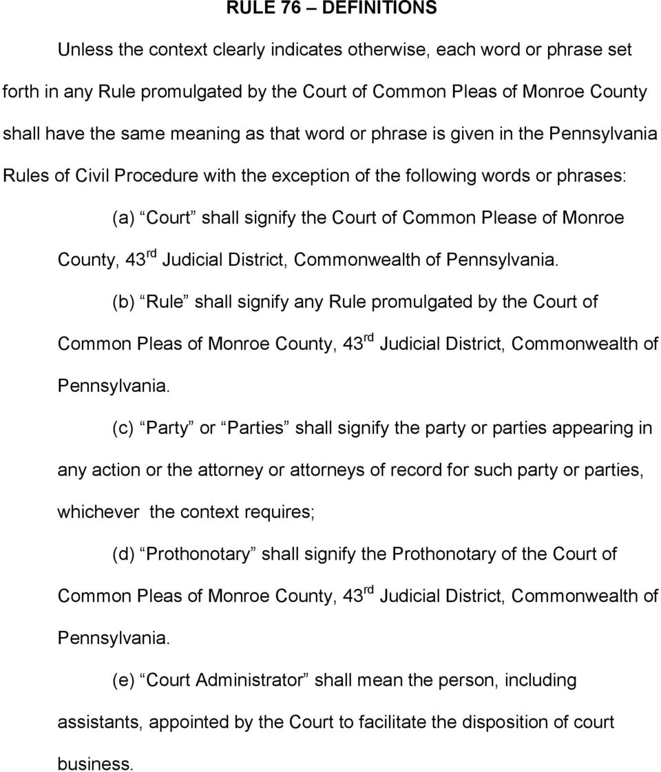 rd Judicial District, Commonwealth of Pennsylvania. (b) Rule shall signify any Rule promulgated by the Court of Common Pleas of Monroe County, 43 rd Judicial District, Commonwealth of Pennsylvania.