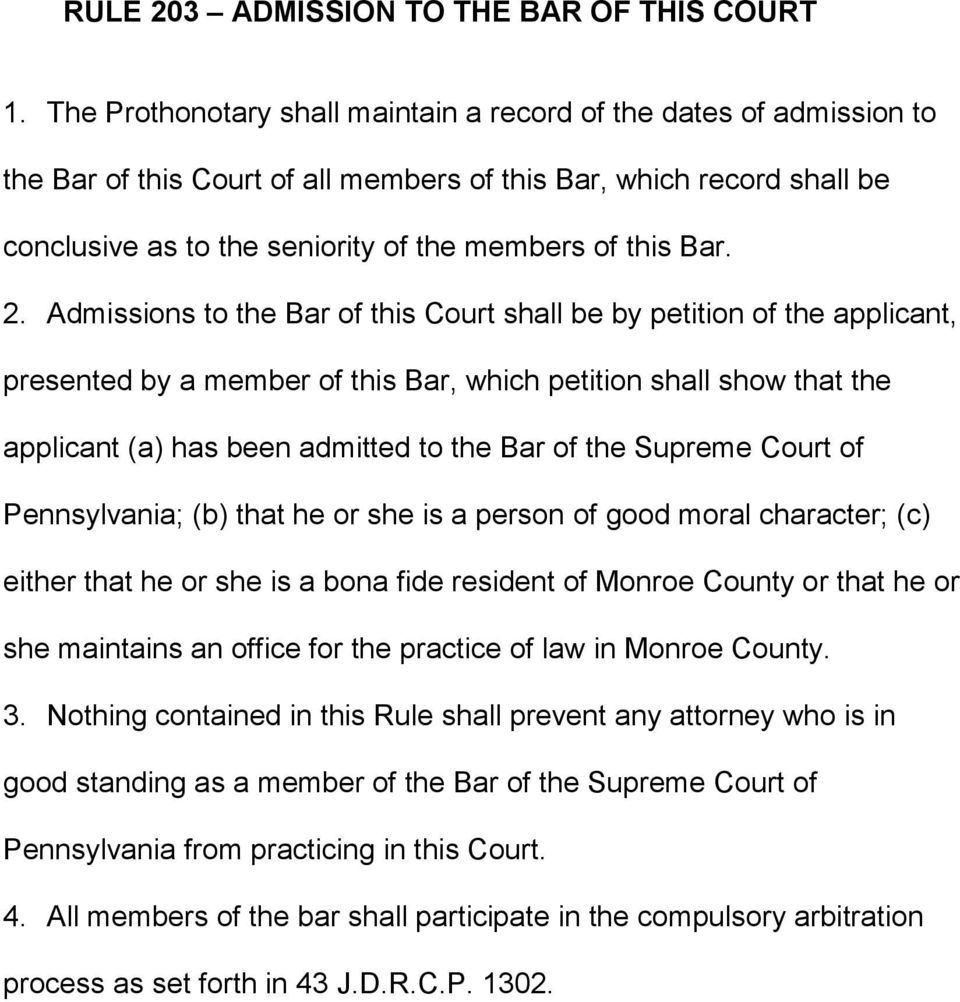 2. Admissions to the Bar of this Court shall be by petition of the applicant, presented by a member of this Bar, which petition shall show that the applicant (a) has been admitted to the Bar of the
