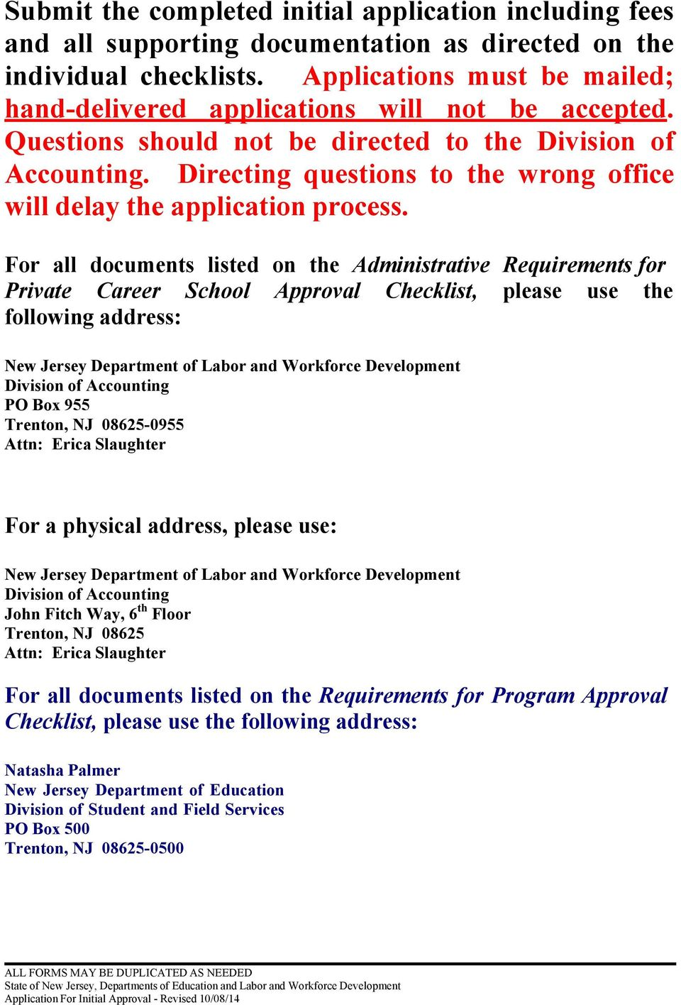 Directing questions to the wrong office will delay the application process.
