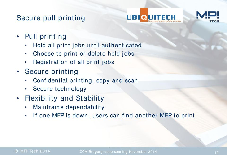 printing, copy and scan Secure technology Flexibility and Stability Mainframe