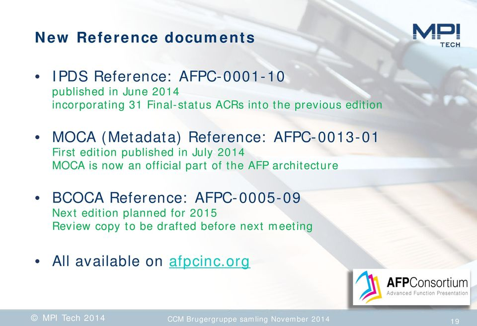 now an official part of the AFP architecture BCOCA Reference: AFPC-0005-09 Next edition planned for 2015