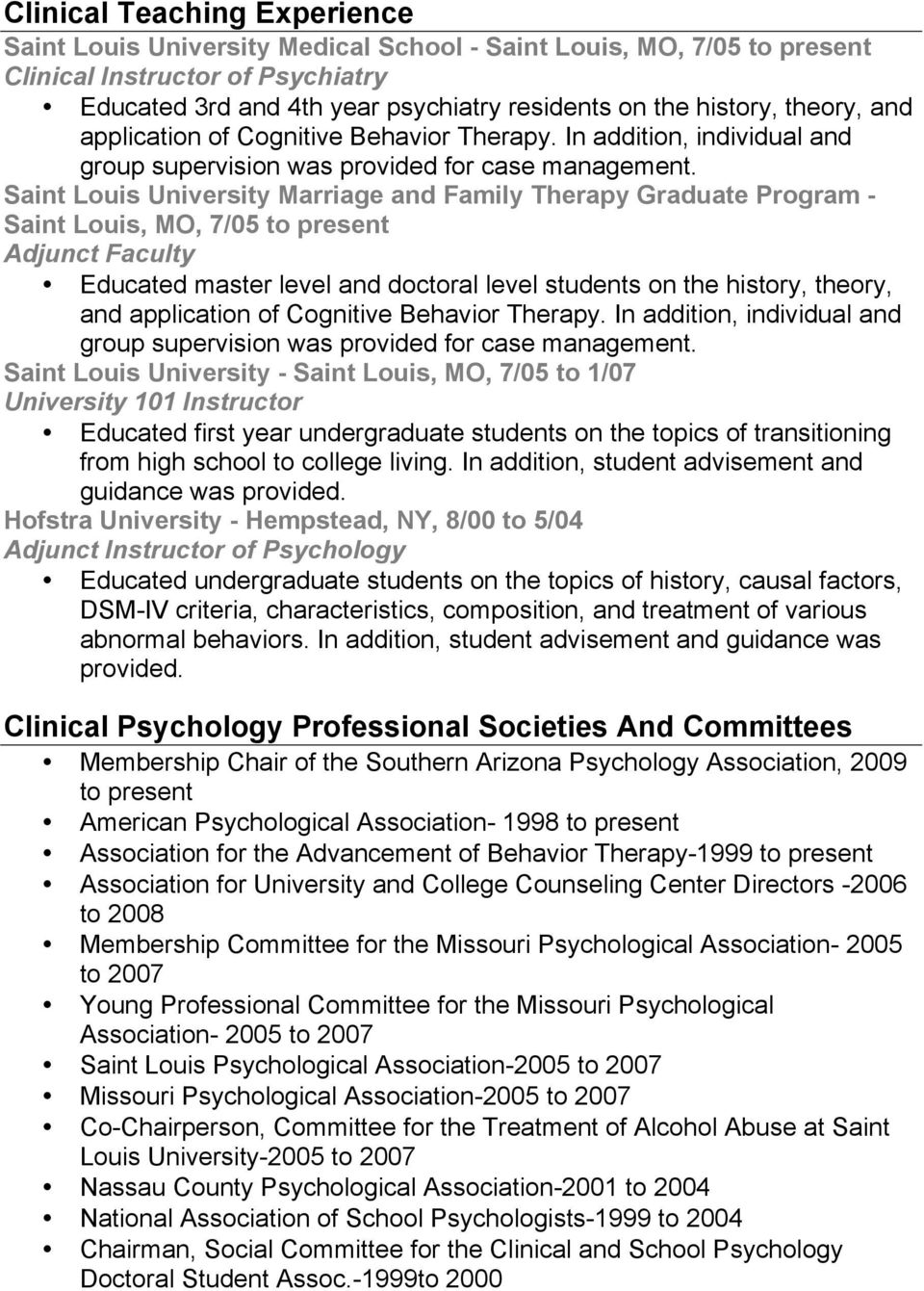Saint Louis University Marriage and Family Therapy Graduate Program - Saint Louis, MO, 7/05 to present Adjunct Faculty Educated master level and doctoral level students on the history,  Saint Louis