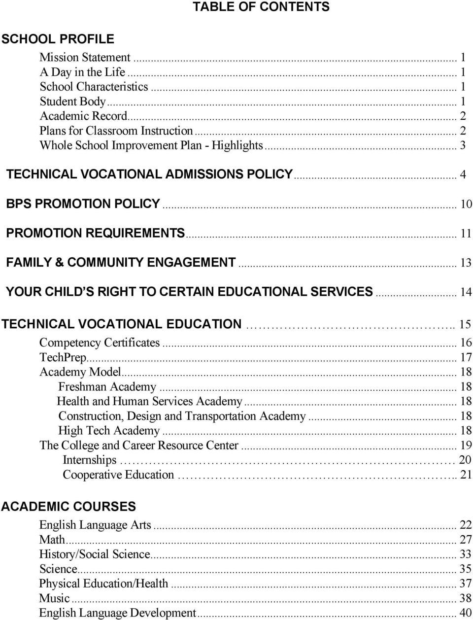 .. 13 YOUR CHILD S RIGHT TO CERTAIN EDUCATIONAL SERVICES... 14 TECHNICAL VOCATIONAL EDUCATION.. 15 Competency Certificates... 16 TechPrep... 17 Academy Model... 18 Freshman Academy.