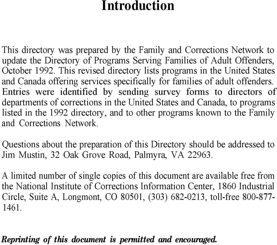 Entries were identified by sending survey forms to directors of departments of corrections in the United States and Canada, to programs listed in the 1992 directory, and to other programs known to