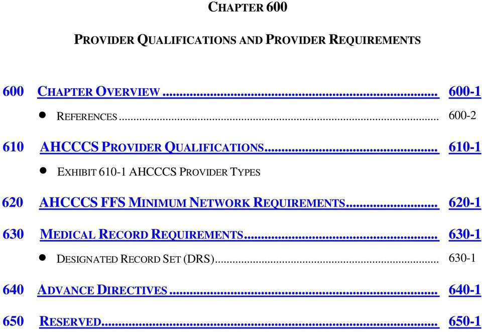 .. 610-1 EXHIBIT 610-1 AHCCCS PROVIDER TYPES 620 AHCCCS FFS MINIMUM NETWORK