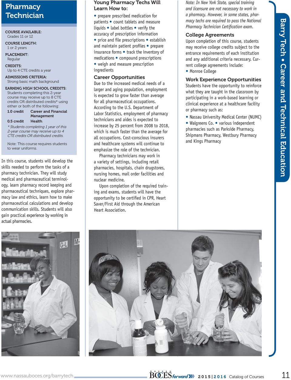 In this course, students will develop the skills needed to perform the tasks of a pharmacy technician.