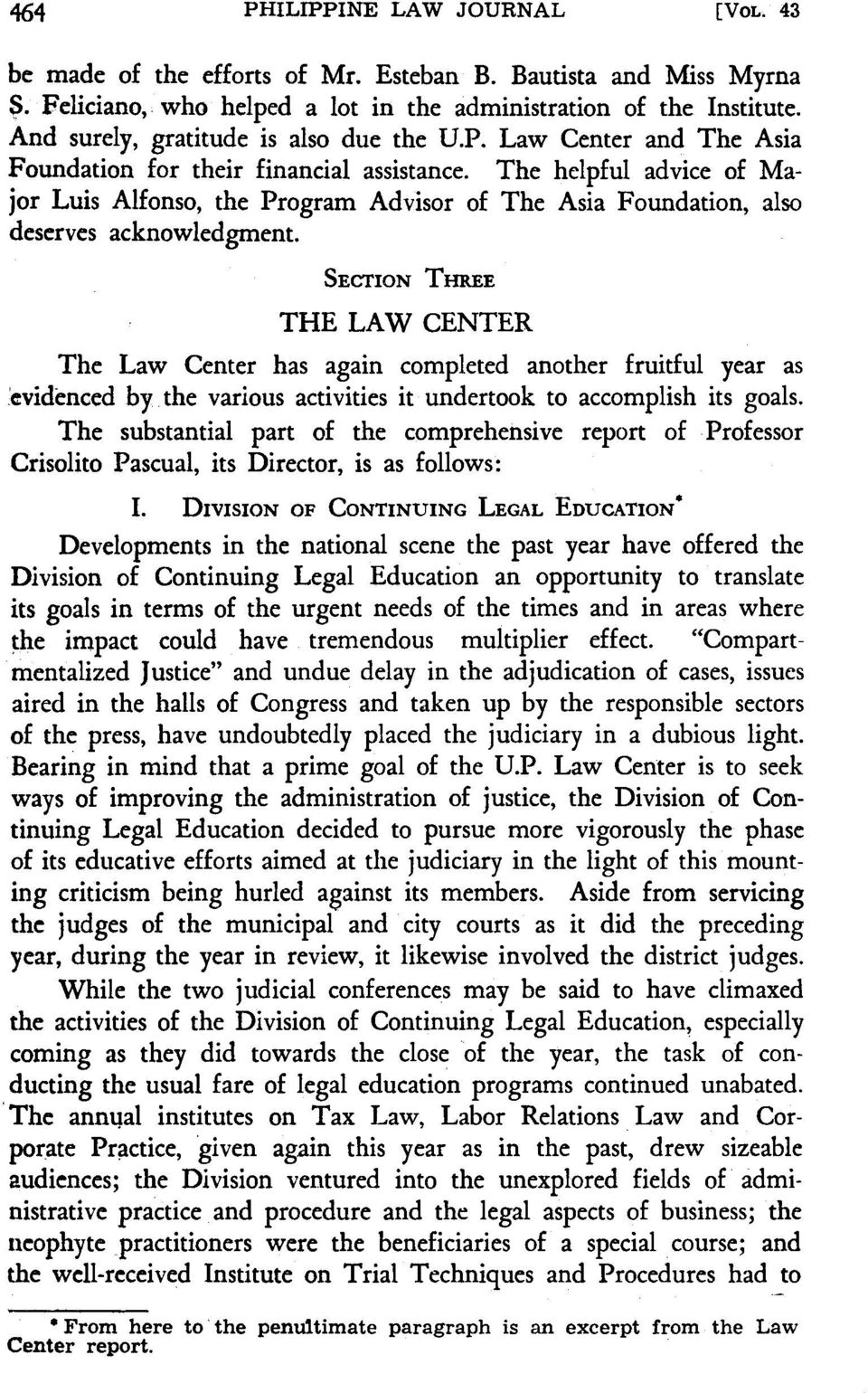 THE LAW CENTER The Law Center has again completed another fruitful year as ;evidenced by the various activities it undertook to accomplish its goals.