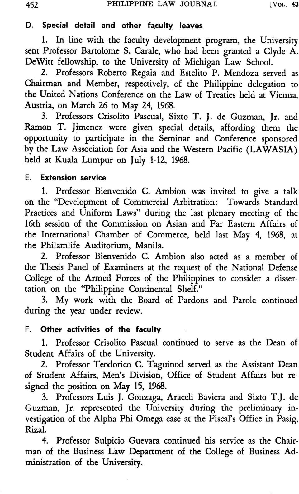 Mendoza served as Chairman and Member, respectively, of the Philippine delegation to the United Nations Conference on the Law of Treaties held at Vienna, Austria, on March 26 to May 24, 1968. 3.