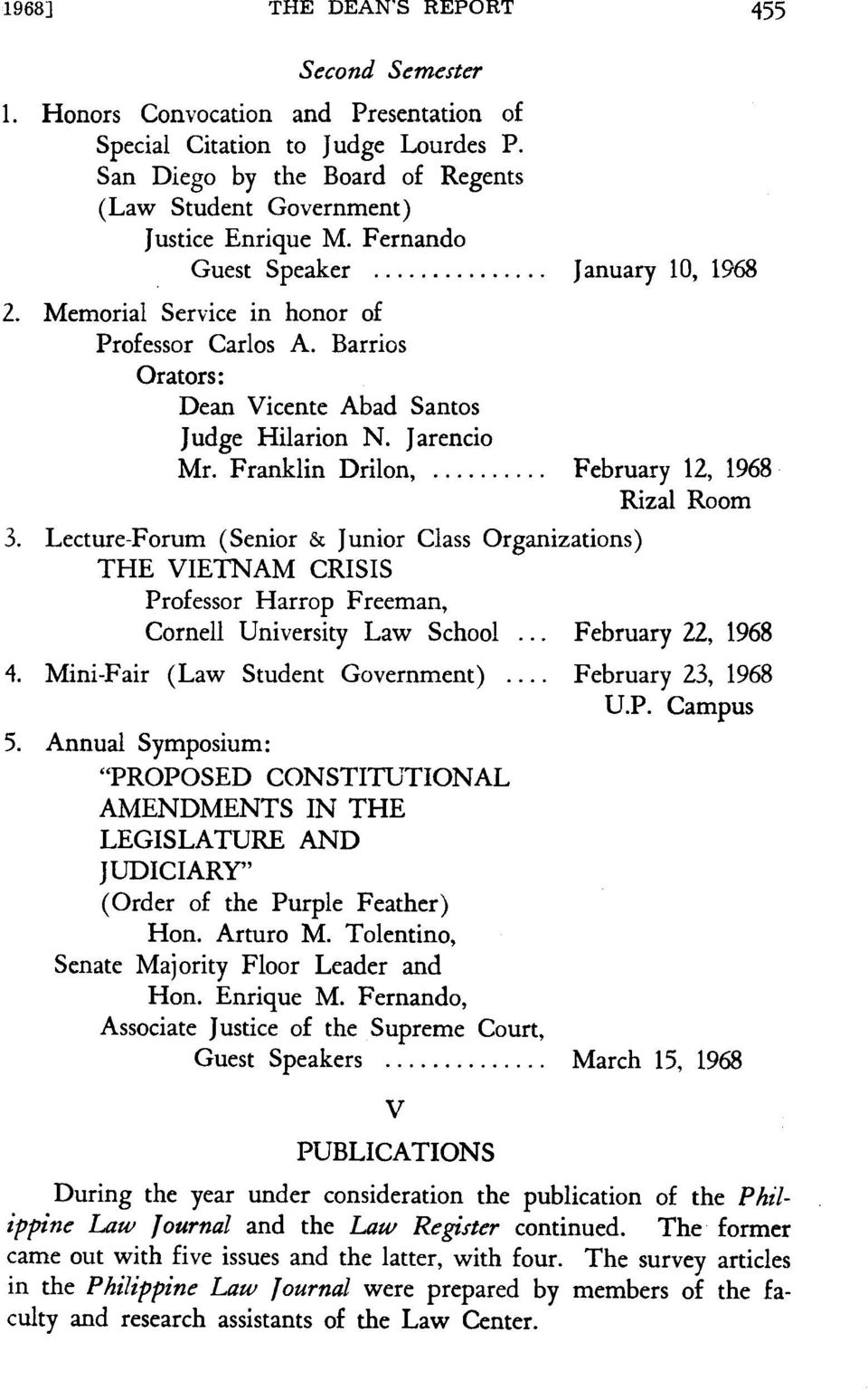 Lecture-Forum (Senior & Junior Class Organizations) THE VIETNAM CRISIS Professor Harrop Freeman, Cornell University Law School February 22, 1968 4. Mini-Fair (Law Student Government).