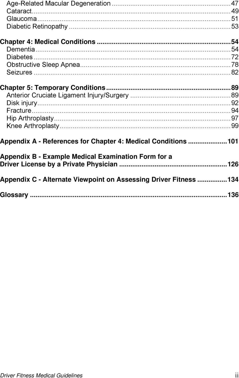 ..94 Hip Arthroplasty...97 Knee Arthroplasty...99 Appendix A - References for Chapter 4: Medical Conditions.