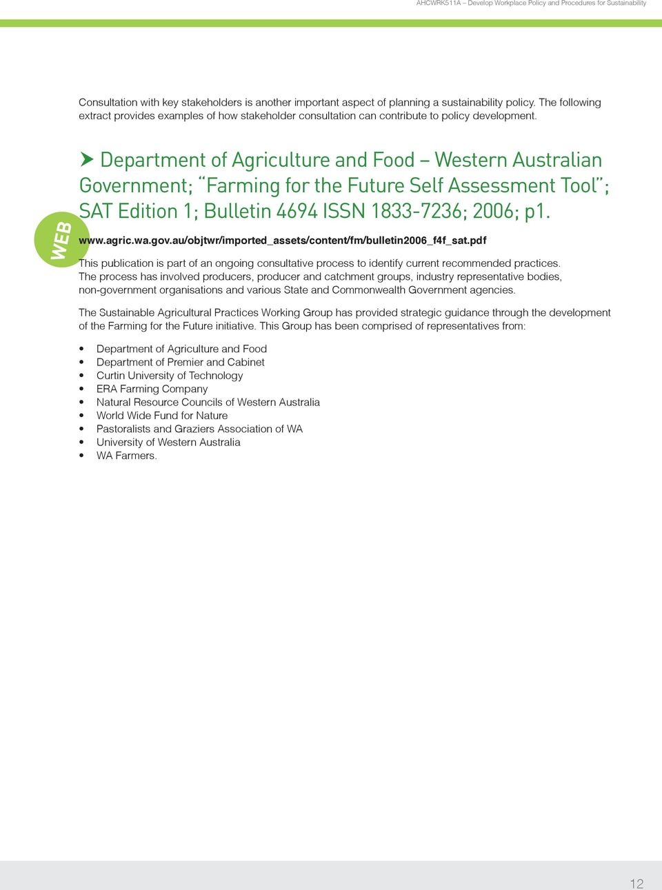 Department of Agriculture and Food Western Australian Government; Farming for the Future Self Assessment Tool ; SAT Edition 1; Bulletin 4694 ISSN 1833-7236; 2006; p1. www.agric.wa.gov.