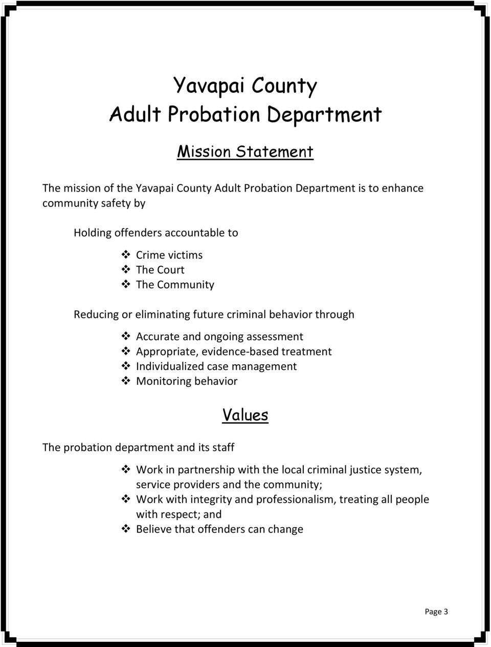 evidence based treatment Individualized case management Monitoring behavior The probation department and its staff Values Work in partnership with the local criminal