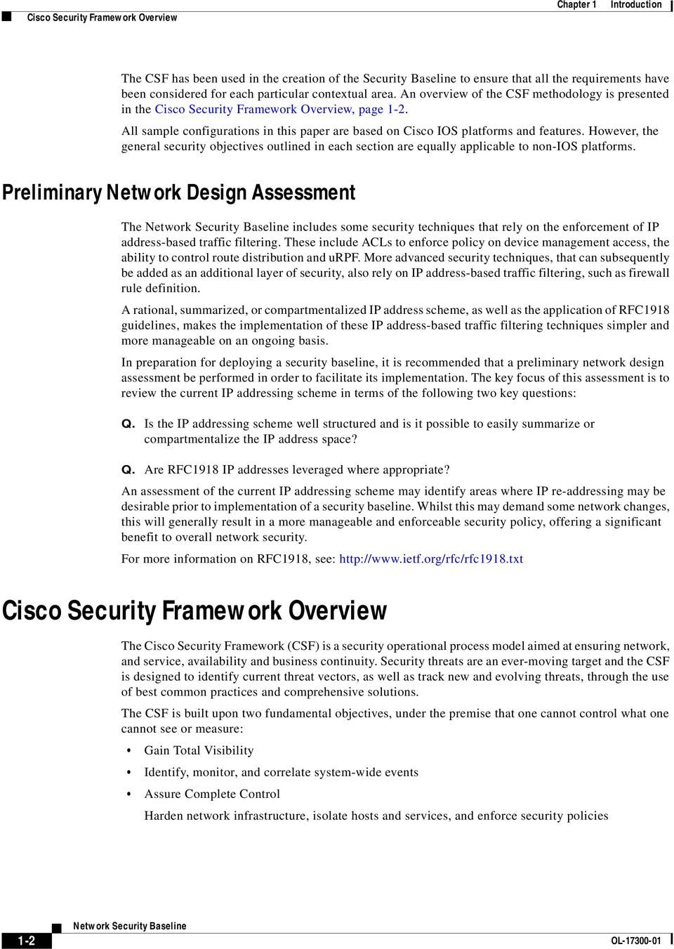 All sample configurations in this paper are based on Cisco IOS platforms and features. However, the general security objectives outlined in each section are equally applicable to non-ios platforms.