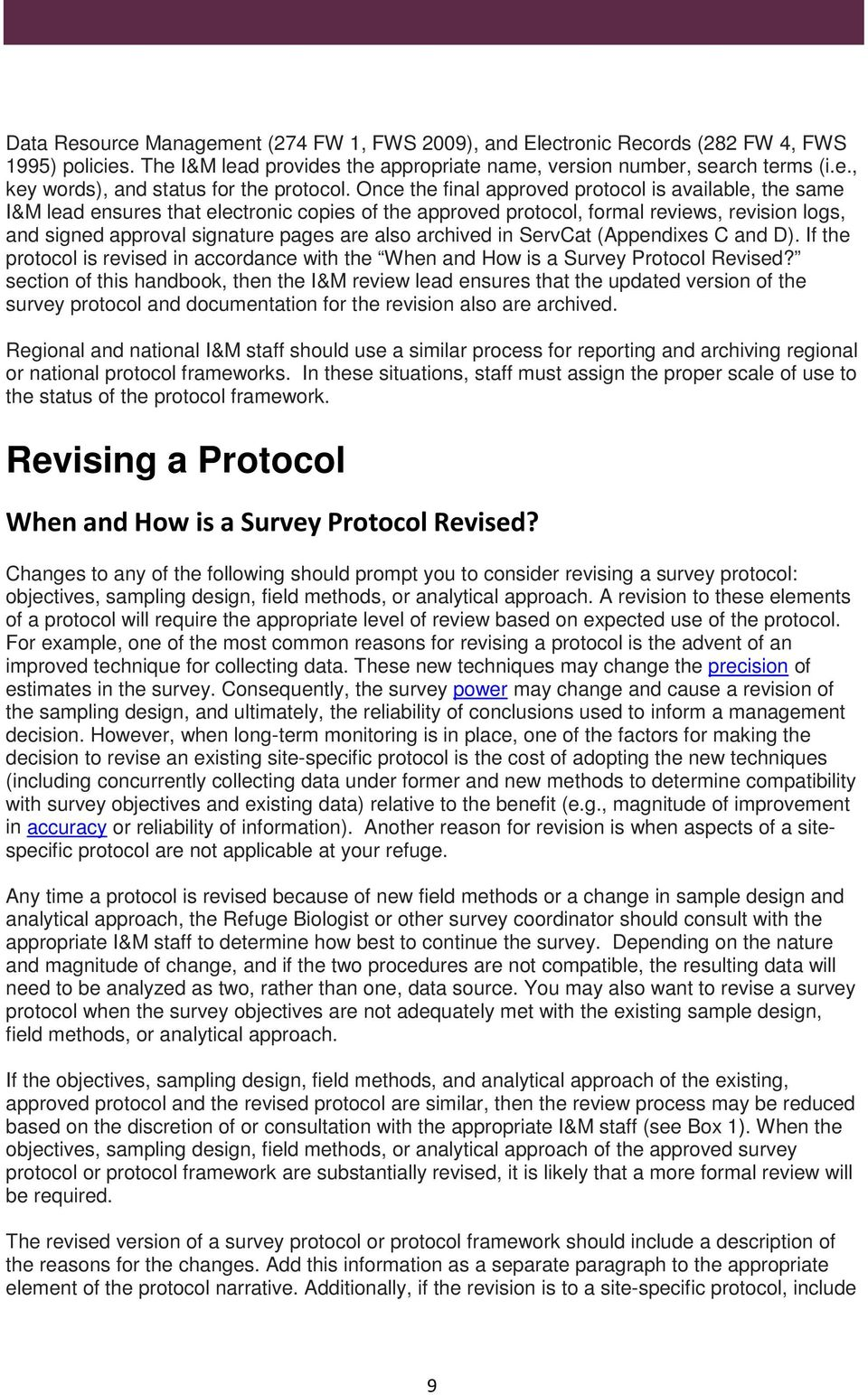 archived in ServCat (Appendixes C and D). If the protocol is revised in accordance with the When and How is a Survey Protocol Revised?