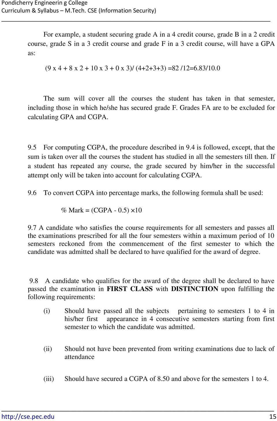 Grades FA are to be excluded for calculating GPA and CGPA. 9.5 For computing CGPA, the procedure described in 9.