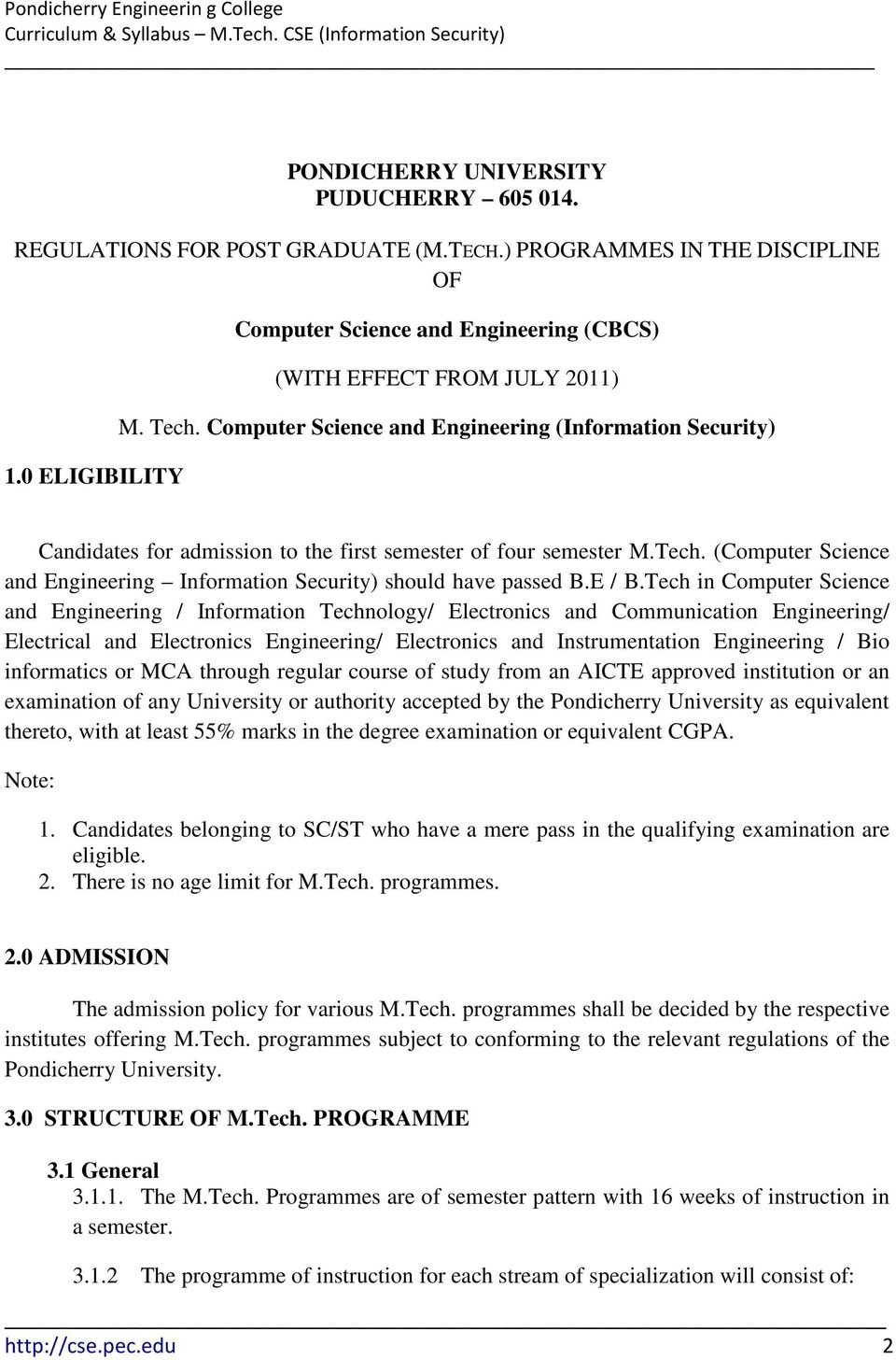 Computer Science and Engineering (Information Security) Candidates for admission to the first semester of four semester M.Tech.