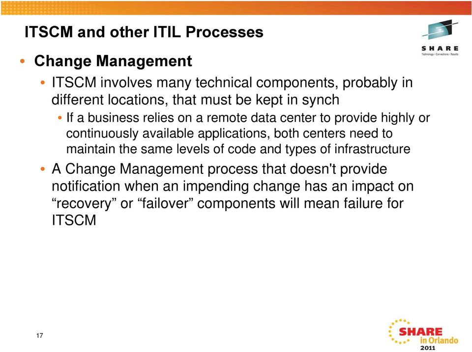 applications, both centers need to maintain the same levels of code and types of infrastructure A Change Management process