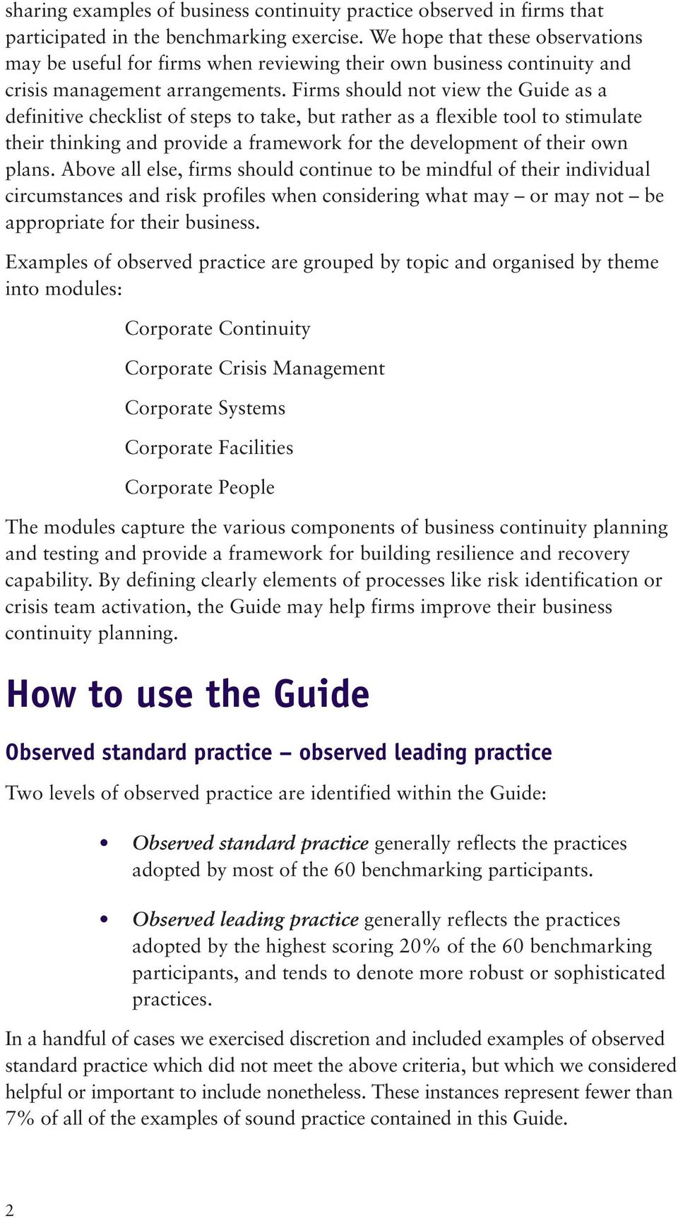 Firms should not view the Guide as a definitive checklist of steps to take, but rather as a flexible tool to stimulate their thinking and provide a framework for the development of their own plans.