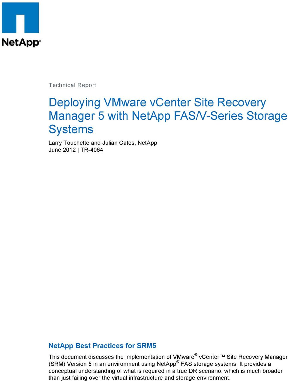 Site Recovery Manager (SRM) Version 5 in an environment using NetApp FAS storage systems.