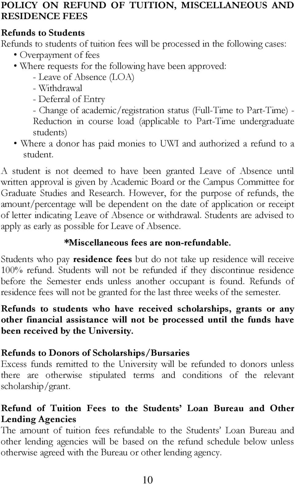 Part-Time undergraduate students) Where a donor has paid monies to UWI and authorized a refund to a student.