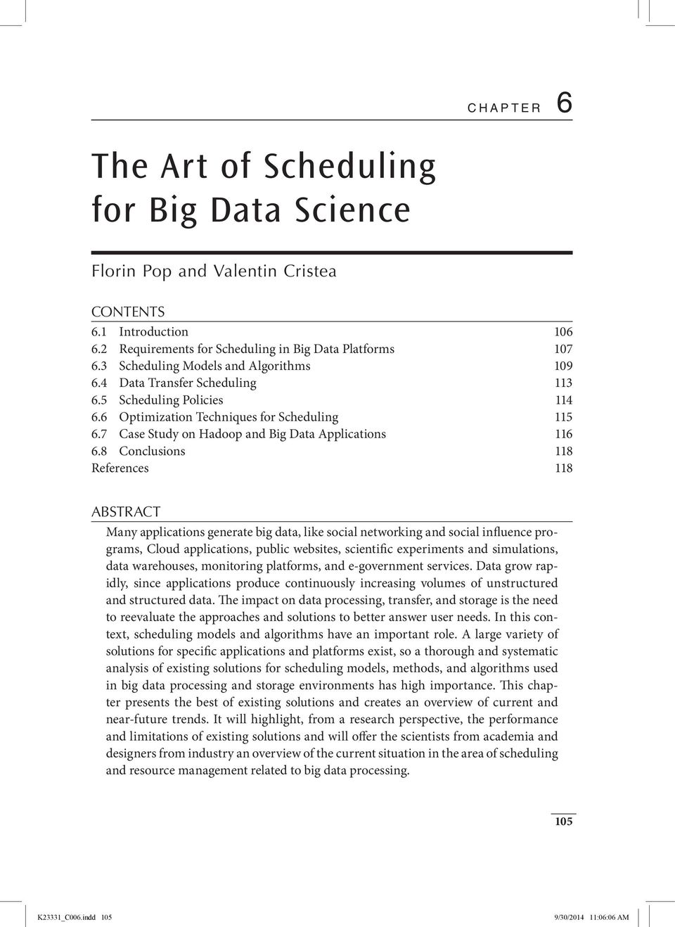 7 Case Study on Hadoop and Big Data Applications 116 6.