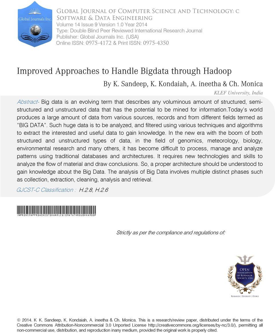 (USA) Online ISSN: 0975-4172 & Print ISSN: 0975-4350 Improved Approaches to Handle Bigdata through Hadoop KLEF University, India Abstract- Big data is an evolving term that describes any voluminous