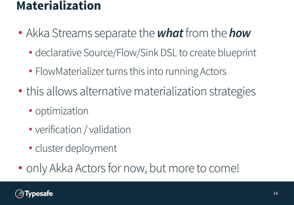 running Actors this allows alternative materialization strategies optimization