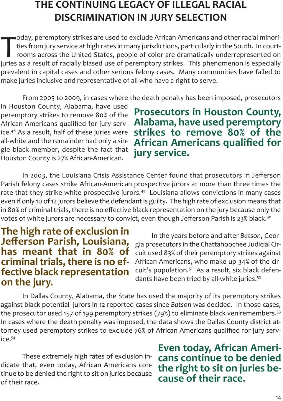 In courtrooms across the United States, people of color are dramatically underrepresented on juries as a result of racially biased use of peremptory strikes.