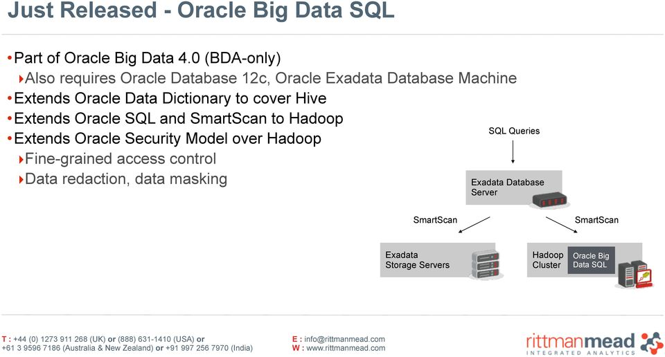 to cover Hive Extends Oracle SQL and SmartScan to Hadoop Extends Oracle Security Model over Hadoop