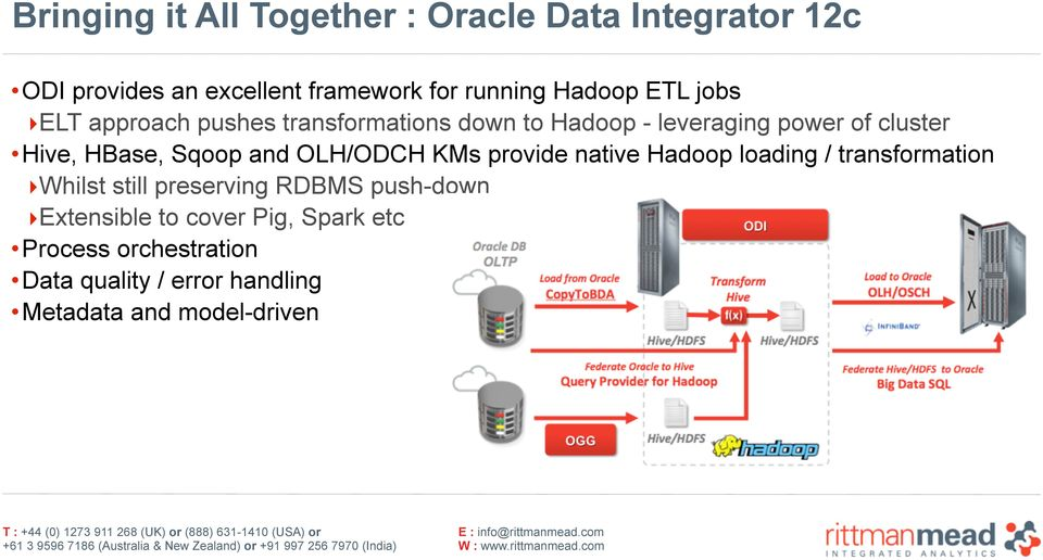 and OLH/ODCH KMs provide native Hadoop loading / transformation Whilst still preserving RDBMS push-down