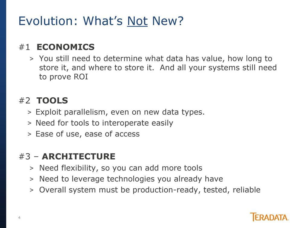 And all your systems still need to prove ROI #2 TOOLS > Exploit parallelism, even on new data types.