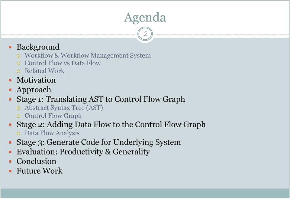 Control Flow Graph Stage 2: Adding Data Flow to the Control Flow Graph Data Flow Analysis Stage